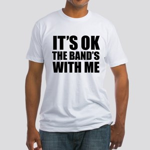 The band's with me Fitted T-Shirt