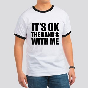The band's with me Ringer T