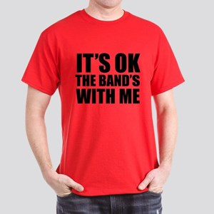 The band's with me Dark T-Shirt