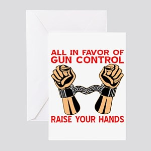 All In Favor Of Gun Control Greeting Cards (Pk of