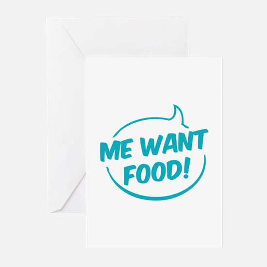 Me want food! Greeting Cards (Pk of 10)