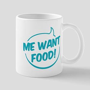 Me want food! Mug