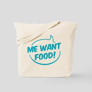 Me want food! Tote Bag