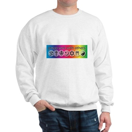 Prays Well With Others Sweatshirt