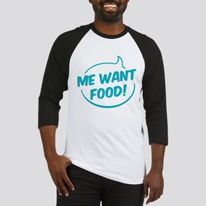Me want food! Baseball Jersey