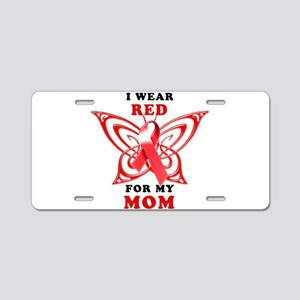 I Wear Red for my Mom Aluminum License Plate
