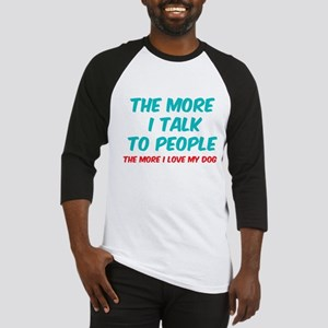 The more I talk to people Baseball Jersey