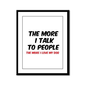 The more I talk to people Framed Panel Print