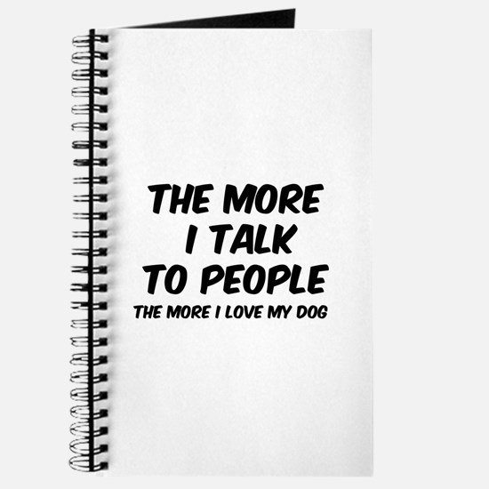 The more I talk to people Journal