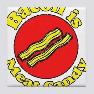 Bacon is Meat Candy 5 Tile Coaster