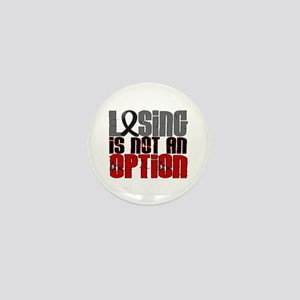 Losing Is Not An Option Skin Cancer Mini Button