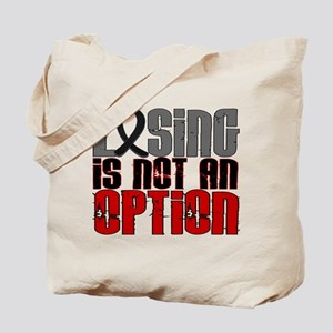 Losing Is Not An Option Skin Cancer Tote Bag