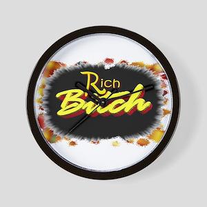 rich bitch Wall Clock