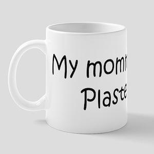 Mommy is a Plasterer Mug