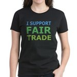 I Support Fair Trade Women's Dark T-Shirt