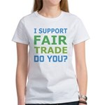 I Support Fair Trade Women's T-Shirt