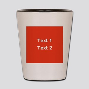 Red with Bold Custom Text. Shot Glass