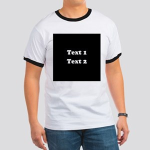 Custom Black and White Text. Ringer T