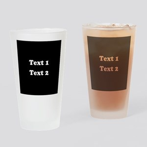 Custom Black and White Text. Drinking Glass