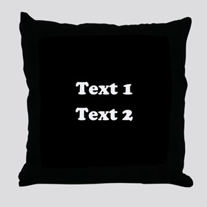 Custom Black and White Text. Throw Pillow