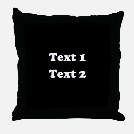 Custom Black and White Text. Throw Pillow
