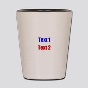 Blue and Red Custom Text. Shot Glass