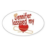 Jennifer Lassoed My Heart Sticker (Oval)