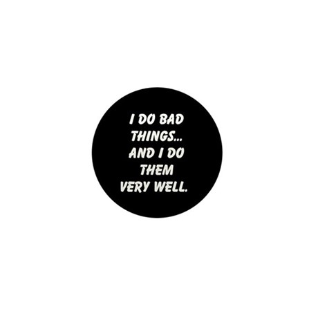 Bad Things Mini Button