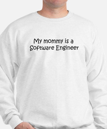 Mommy is a Software Engineer Sweatshirt