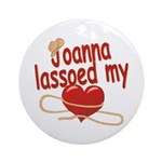 Joanna Lassoed My Heart Ornament (Round)