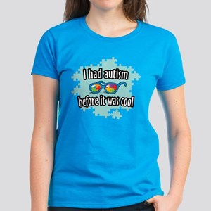 Autism before it was cool Women's Dark T-Shirt