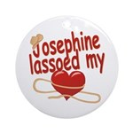Josephine Lassoed My Heart Ornament (Round)