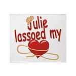 Julie Lassoed My Heart Throw Blanket