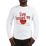 June Lassoed My Heart Long Sleeve T-Shirt
