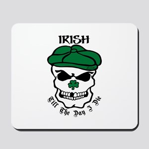 IRISH Till The Day I Die Mousepad