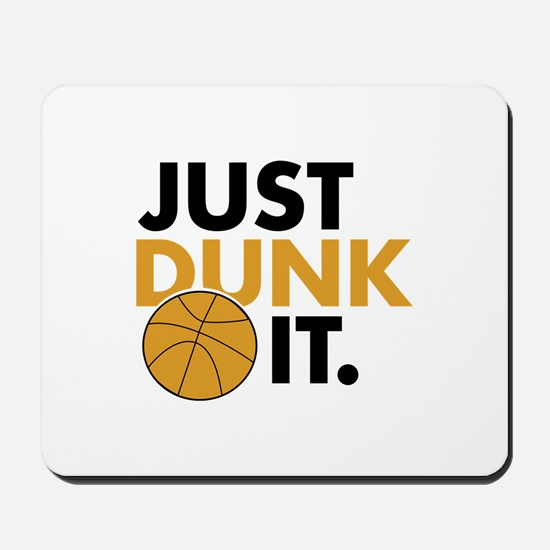 JUST DUNK IT. Mousepad