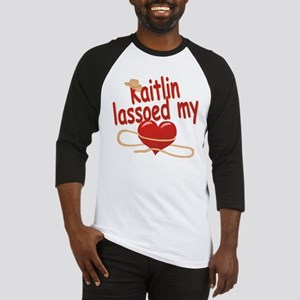 Kaitlin Lassoed My Heart Baseball Jersey