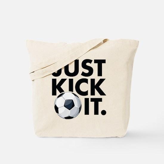 JUST KICK IT. Tote Bag