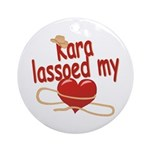 Kara Lassoed My Heart Ornament (Round)