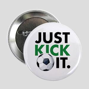"JUST KICK IT. 2.25"" Button"