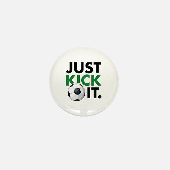 JUST KICK IT. Mini Button