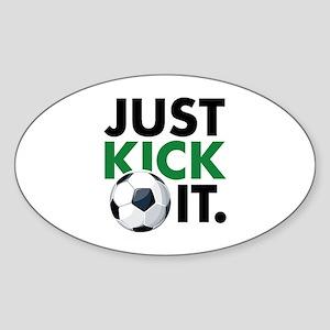 JUST KICK IT. Sticker (Oval)