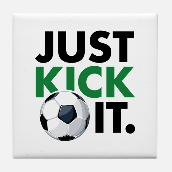 JUST KICK IT. Tile Coaster