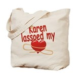 Karen Lassoed My Heart Tote Bag