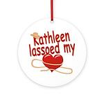 Kathleen Lassoed My Heart Ornament (Round)