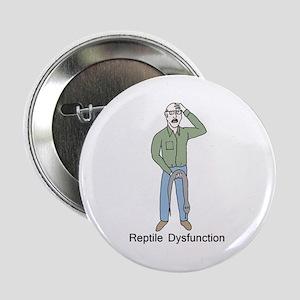 "Reptile Dysfunction 2.25"" Button"