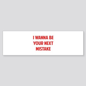 Your Next Mistake Sticker (Bumper)