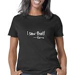 I Saw That Women's Classic T-Shirt
