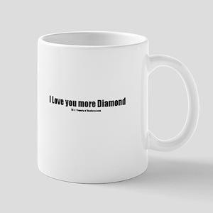 I love you more diamond(TM) Mug