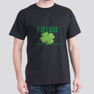 Irish you would stop staring Dark T-Shirt